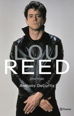 Lou Reed. Una vida