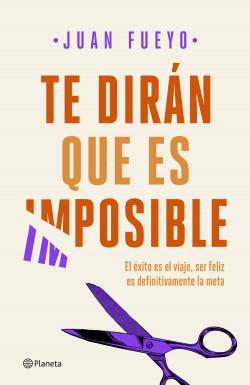 Te dirán que es imposible