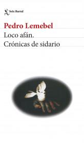 Loco afán. Crónicas de sidario